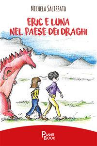Eric e Luna nel paese dei draghi